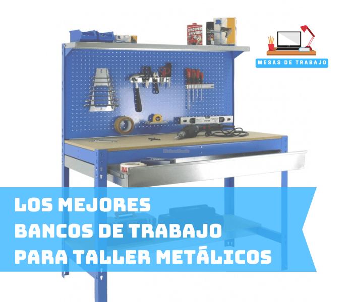Los mejores bancos de trabajo para taller metalicos