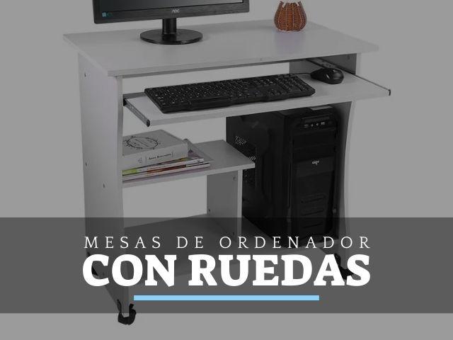 Mejores Mesas de Ordenador con ruedas