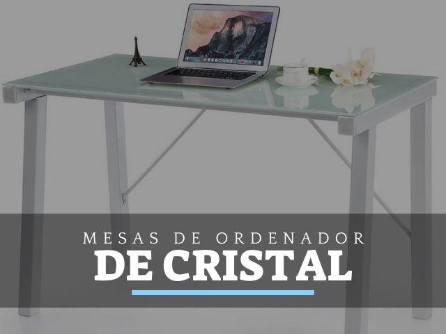 Mejores Mesas de Ordenador de cristal
