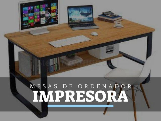 Mejores Mesas de Ordenador e impresora