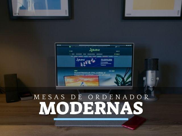 Mejores Mesas de Ordenador modernas