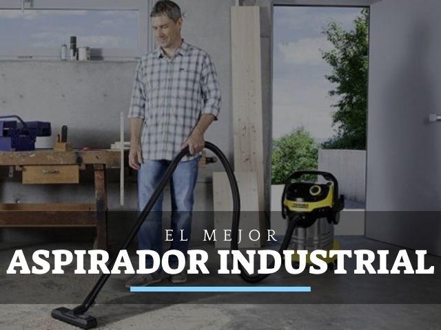 los mejores aspiradores industriales