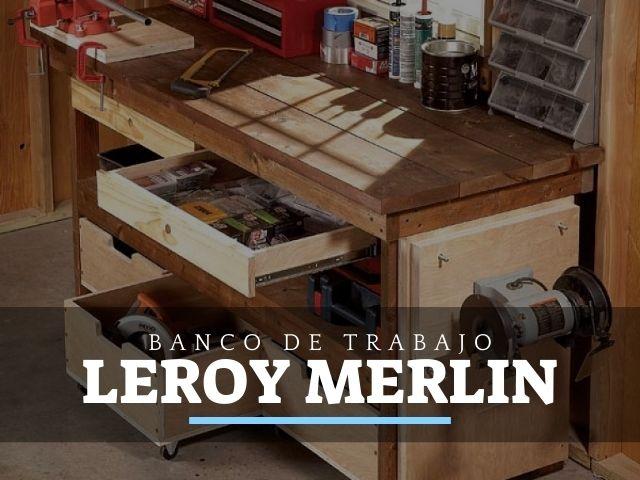 Bancos de Trabajo en Leroy Merlín