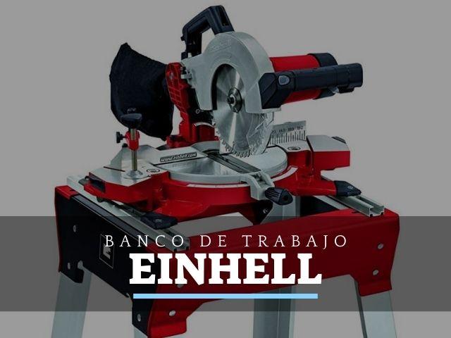 Bancos de trabajo Einhell: Opiniones y Ofertas