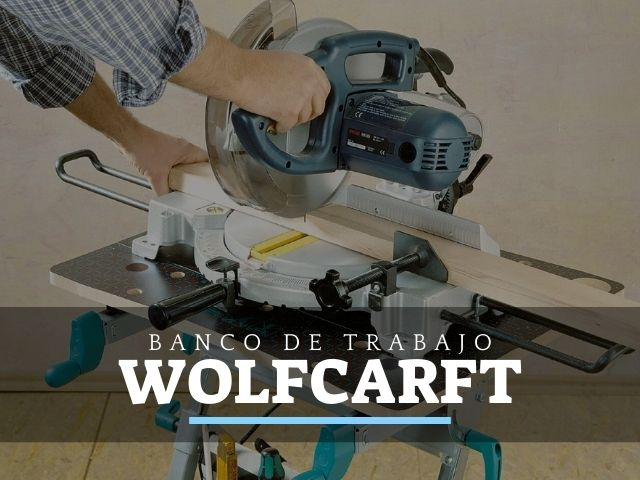 los mejores bancos de trabajo wolfcraft